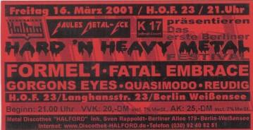 Hard'n Heavy Metal Formel 1 Fatal Embrace Gorgons Eyes Quasimodo Reudig 2001